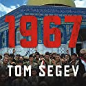 1967: Israel, the War, and the Year That Transformed the Middle East Audiobook by Tom Segev Narrated by James Boles
