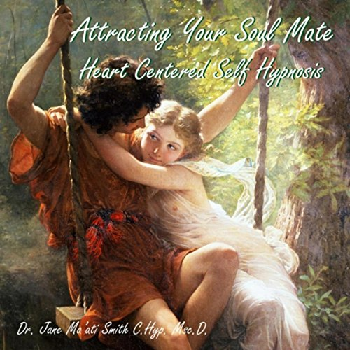 Attracting Your Soul Mate (Heart Centered Self Hypnosis) ()