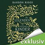 Die Legenden der besonderen Kinder   Ransoms Riggs