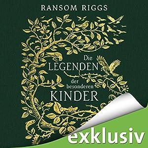 Ransoms Riggs - Die Legenden der besonderen Kinder