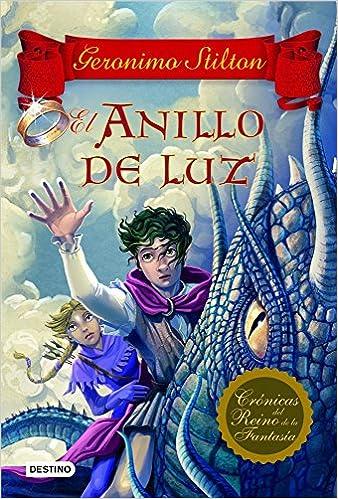 El anillo de luz: Crónicas del Reino de la Fantasía 4 Geronimo Stilton: Amazon.es: Geronimo Stilton, Miguel García: Libros