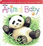 img - for WILD ANIMAL BABY NOVEMBER 2006 (PANDA) book / textbook / text book