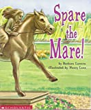 Spare the Mare!, Barbara Lawson, 043935191X