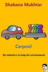 Car Pool: An initiative to help the environment turned his life into a misery (Being Indian Book 5) Kindle Edition