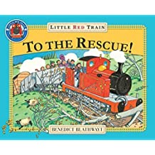 The Little Red Train: To The Rescue by Benedict Blathwayt (1998-06-04)