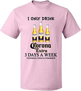 I Only Drink Corona-Extra - Camiseta Unisex de 3 días a la ...