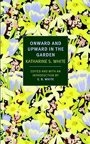 Onward and Upward in the Garden (New York Review Books Classics) ()