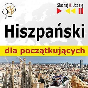 Hiszpanski dla poczatkujacych: Konwersacje dla poczatkujacych / 1000 slów i zwrotów w praktyce / 1000 slów i zwrotów w pracy (Sluchaj & Ucz sie) Hörbuch