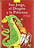 img - for SAN JORGE, EL DRAGON Y LA PRINCESA TD Marge book / textbook / text book