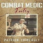 Combat Medic Poetry | Patrick Thibeault