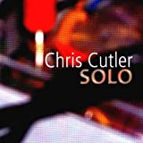 Solo by Chris Cutler (2003-01-28)
