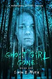 Ghost Girl Gone: A Paranormal Mystery Thriller
