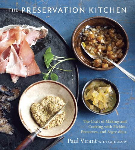 the-preservation-kitchen-the-craft-of-making-and-cooking-with-pickles-preserves-and-aigre-doux
