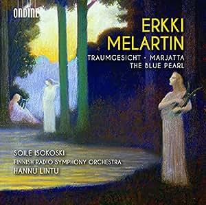 Erkki Melartin: Traumgesicht - Marjatta - The Blue Pearl