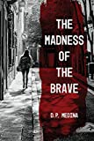 The Madness of the Brave