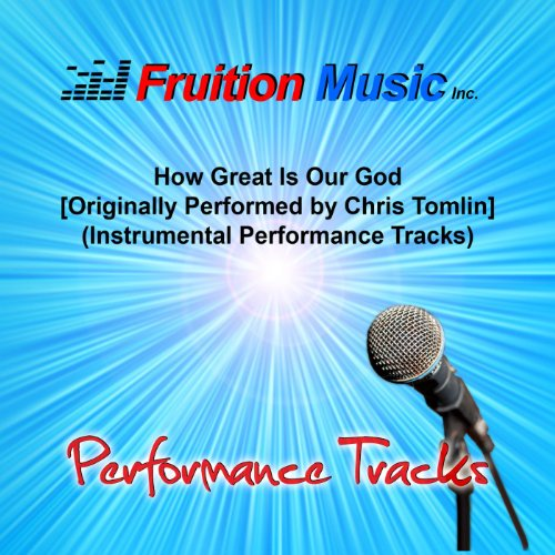 How Great Is Our God (Low Key) [Originally Performed by Chris Tomlin] [Instrumental Track]