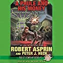 A Phule and His Money: Phule's Company Series, Book 3 Audiobook by Robert Asprin, Peter J. Heck Narrated by Noah Michael Levine