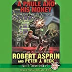 A Phule and His Money: Phule's Company Series, Book 3 | Robert Asprin,Peter J. Heck
