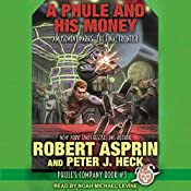 A Phule and His Money: Phule's Company Series, Book 3 | Robert Asprin, Peter J. Heck