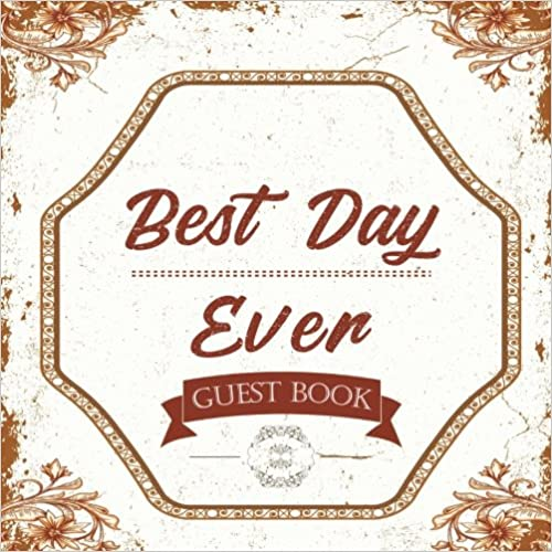 Book Best Day Ever Guest Book: Wedding Guest Book Rustic, 8.25 x 8.25, 120 Blank Autograph Pages (Wedding Keepsake Journal Notebook)(Vol 2)