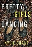 Pretty Girls Dancing by  Kylie Brant in stock, buy online here