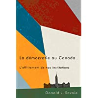 La démocratie au Canada: L'effritement de nos institutions