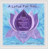 A Lotus For You:Guided Meditations for Relaxation, Health, and Well-Being
