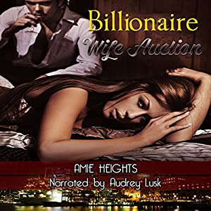 Billionaire Wife Auction Audiobook
