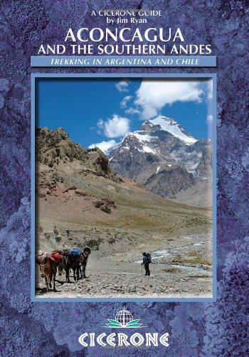 Aconcagua: Ascent Routes and Expeditions in the Southern Andes: Ascent and Routes in the Southern Andes (Cicerone British Mountains S)