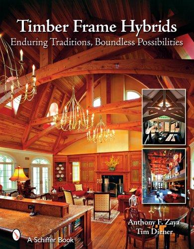 Timber Frame Hybrids: Enduring Traditions, Boundless - Design Tim Frame