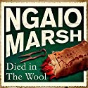 Died in the Wool Audiobook by Ngaio Marsh Narrated by James Saxon