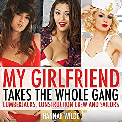 My Girlfriend Takes The Whole Gang