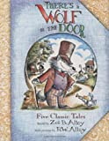 There's a Wolf at the Door: Five Classic Tales Retold