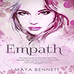 Empath: Practical Guide to Discover Your True Empath Types, Understand, Embrace and Glow with Your Special Gift (Empath Series, Book 1) | Maya Bennett