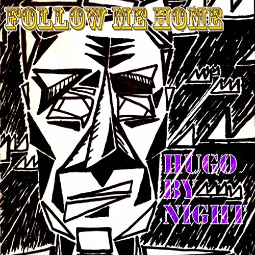 follow me home by hugo by night on amazon music. Black Bedroom Furniture Sets. Home Design Ideas