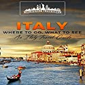 Italy: Where to Go, What to See Audiobook by  Worldwide Travellers Narrated by Paul Gewuerz