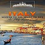Italy: Where to Go, What to See | Worldwide Travellers