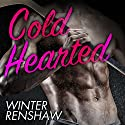Cold Hearted Audiobook by Winter Renshaw Narrated by Yvonne Sin, Douglas Berger