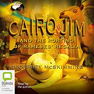 Cairo Jim and the Rorting of Rameses' Regalia Audiobook