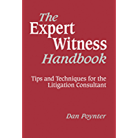 The Expert Witness Handbook, Revised 3rd Edition: Tips and Techniques for the Litigation Consultant