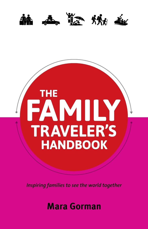 The Family Traveler's Handbook (Traveler's Handbooks)