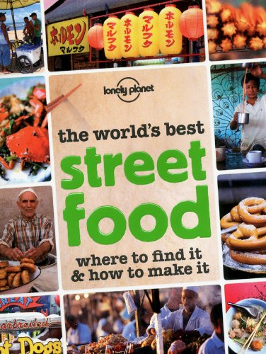 Download The World's Best Street Food: Where to Find it & How to Make it (Lonely Planet Street Food) PDF