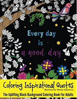 Coloring Inspirational Quotes The Uplifting Black Background Book For Adults Beautiful Adult