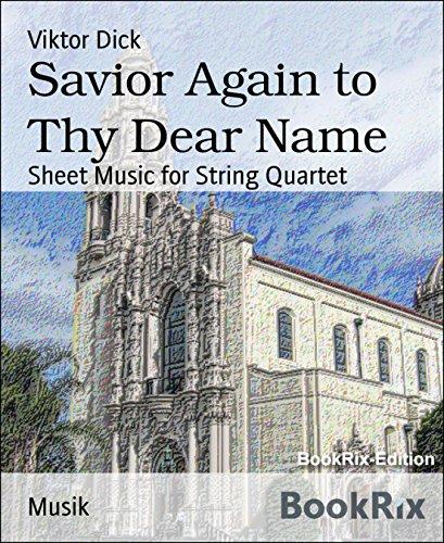 Savior Again to Thy Dear Name: Sheet Music for String Quartet (English Edition)