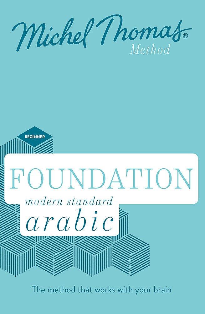 Foundation Modern Standard Arabic (Learn MSA with the Michel