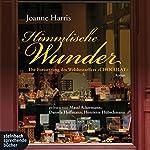 Himmlische Wunder   Joanne Harris