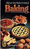Keys to Successful Baking, Diane Phillips, 0942320115