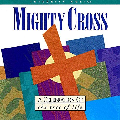 Mighty Cross (O Mighty Cross)