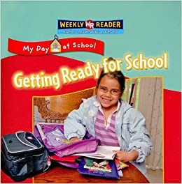 Getting Ready for School (My Day at School)