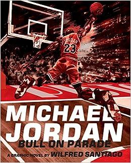 Michael Jordan: Bull On Parade: Amazon.es: Wilfred Santiago ...